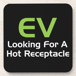 EV Looking For A Hot Receptacle Coaster