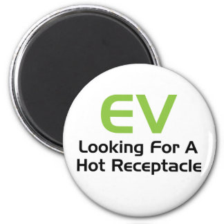 EV Looking For A Hot Receptacle Refrigerator Magnet