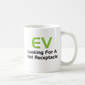 EV Looking For A Hot Receptacle Classic White Coffee Mug