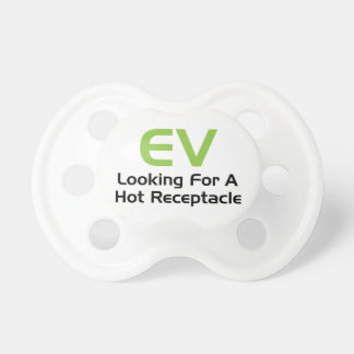 EV Looking For A Hot Receptacle Pacifier