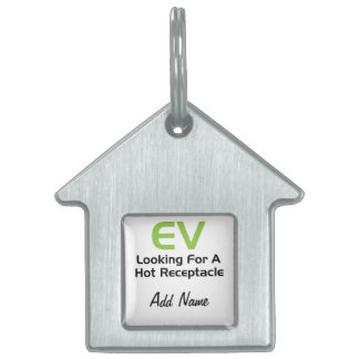 EV Looking For A Hot Receptacle Pet ID Tag
