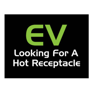 EV Looking For A Hot Receptacle Postcard