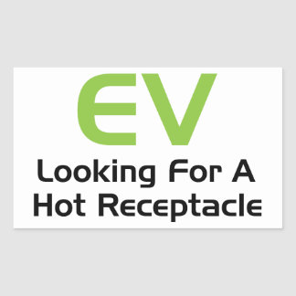 EV Looking For A Hot Receptacle Rectangular Sticker