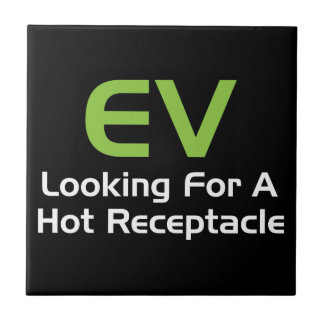 EV Looking For A Hot Receptacle Tile