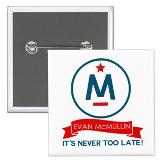 Evan McMullin - It's never too late Pinback Button