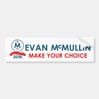 Evan McMullin Make your Choice Bumper Sticker