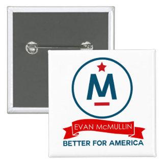 Evan McMullin - mejore para América Pin Cuadrado
