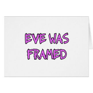 Eve was FRAMED Card
