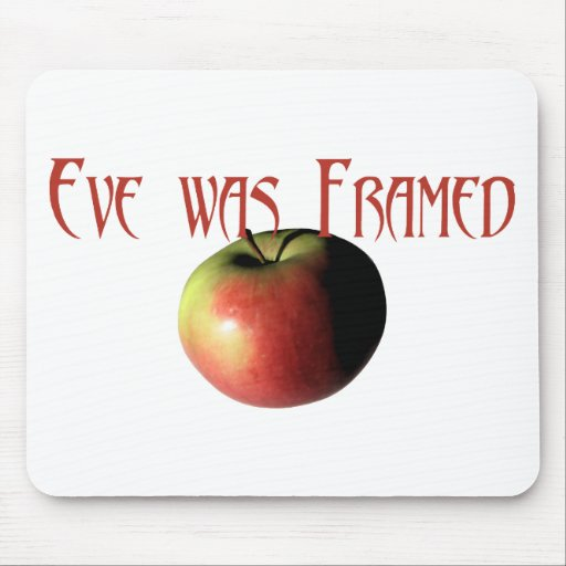 Eve was framed mouse pad