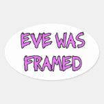 Eve was FRAMED Oval Sticker