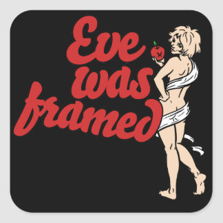Eve was Framed Stickers