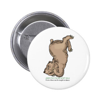 "'Even a bear can be taught to dance"" Pinback Button"