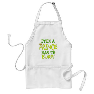 Even A Prince Burps Adult Apron