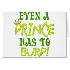 Even A Prince Burps Card
