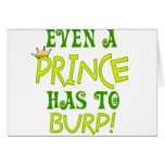Even A Prince Burps Greeting Card