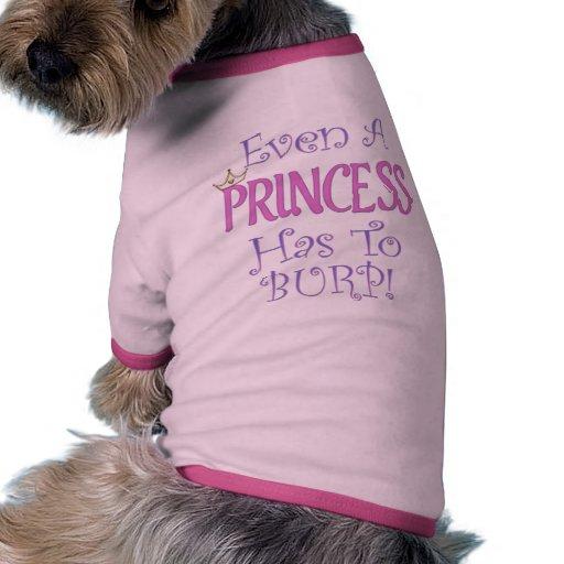 Even A Princess Burps Dog T-shirt