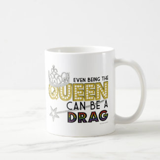 Even Being the Queen Coffee Mug