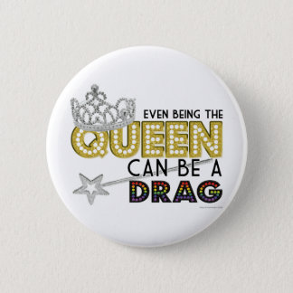 Even Being the Queen Pinback Button