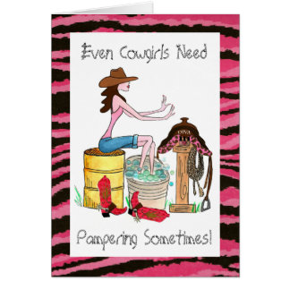 Even Cowgirls Need Pampering! Card