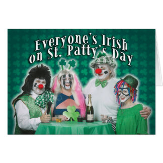 Even Dillweed Goth Clowns are Irish Greeting Card