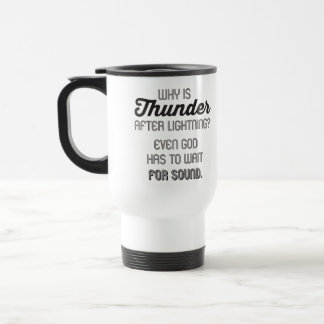 Even God Has to Wait for Sound 15 Oz Stainless Steel Travel Mug