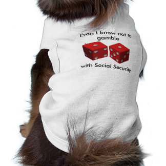 Even I know not to gamble with Social Security Tee