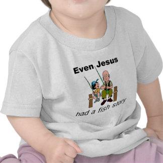 Even Jesus had a fish story Christian saying Tee Shirts