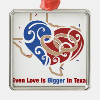 Even Love Is Bigger In Texas Metal Ornament