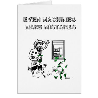 Even Machines Make Mistakes Greeting Card