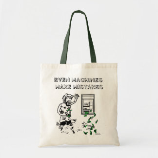 Even Machines Make Mistakes Tote Bag