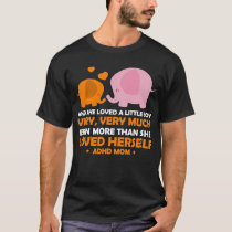 Even More she lover her self ADHD Orange ribbon T-Shirt