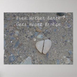 Even Mother Earth Gets Heart Broken Poster