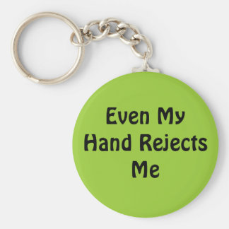 Even My Hand Rejects Me Basic Round Button Keychain