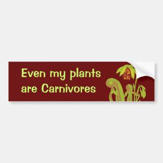 Even my plants are Carnivores Bumper Stickers