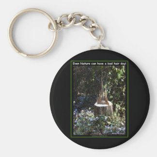 Even Nature Can Have A Bad Hair Day! Gifts Apparel Basic Round Button Keychain