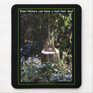 Even Nature Can Have A Bad Hair Day! Gifts Apparel Mouse Pad
