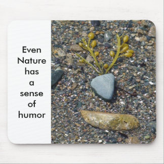 Even Nature has a sense of humor Mouse Pad
