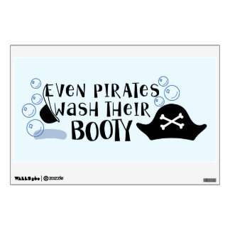 Even Pirates Wash Their Booty| Child Bath Time Fun Wall Sticker