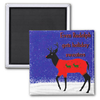 Even Rudolph gets holiday sweaters Refrigerator Magnet