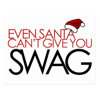 Even santa cant get you swag postcard