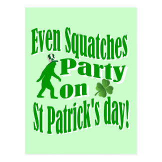 Even Squatches party on St Patrick's day Postcard