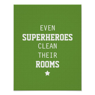 Even Superheroes Clean Their Rooms Posters