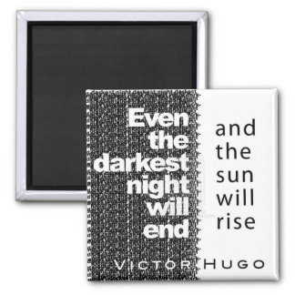 Even the Darkest Night Will End 2 Inch Square Magnet