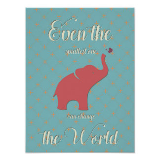 Even the Smallest One can Change the World Poster