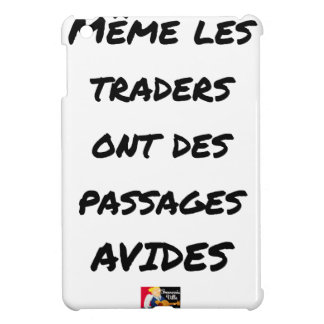 EVEN THE TRADERS HAVE AVID PASSAGES iPad MINI CASE