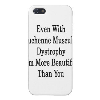 Even With Duchenne Muscular Dystrophy I'm More Bea Case For iPhone 5