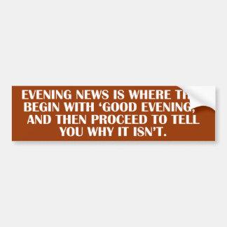 Evening news is where they begin with 'Good Evenin Bumper Sticker
