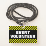 "[ Thumbnail: ""Event Volunteer"" + Black & Yellow Stripes Badge ]"