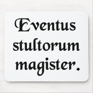 Events are the teacher of fools mouse pad