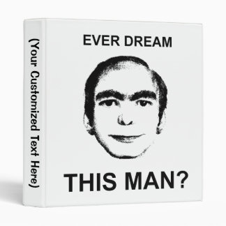 Ever Dream This Man? 3 Ring Binder